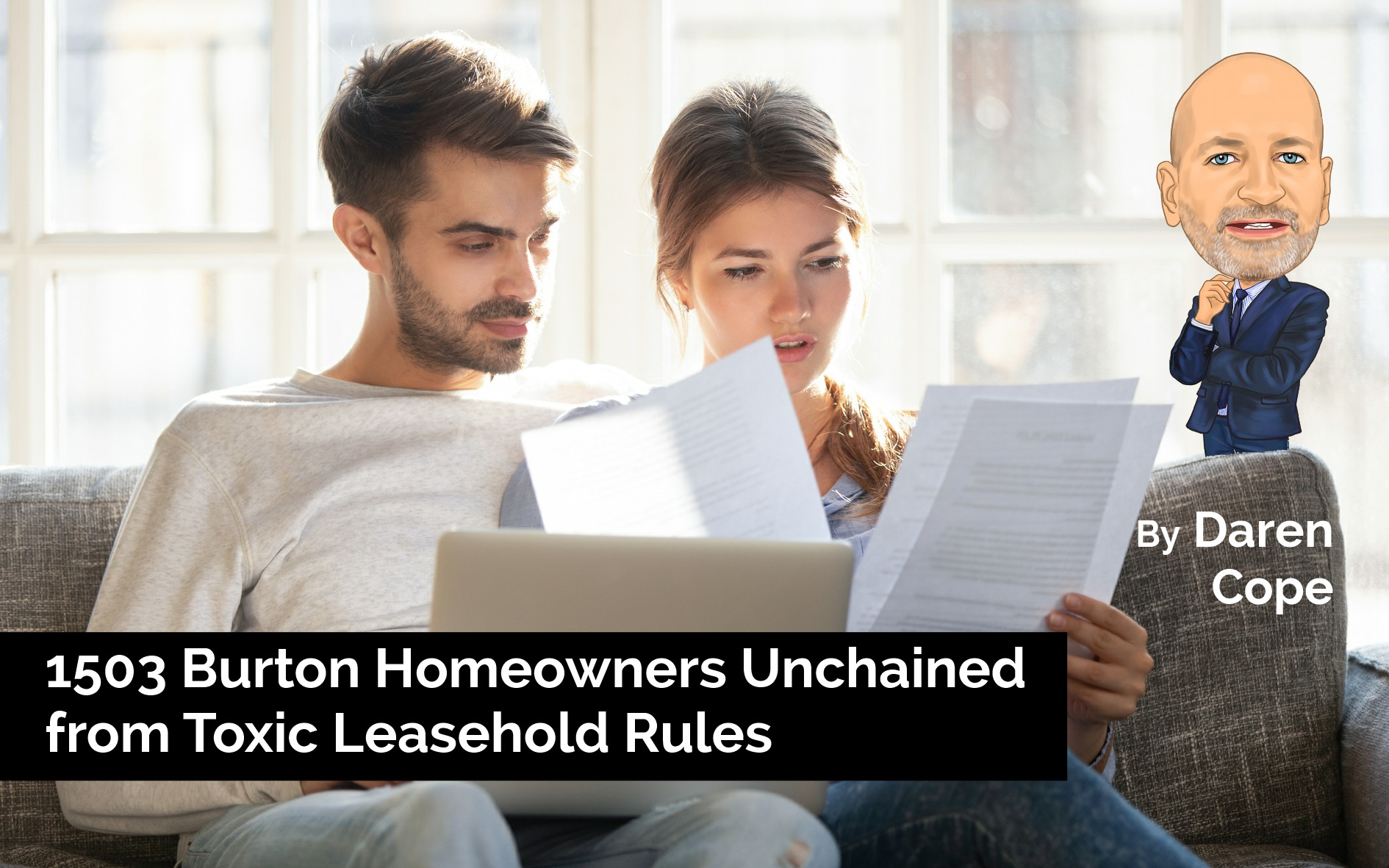 1503 Burton Homeowners Unchained from Toxic Leasehold Rules