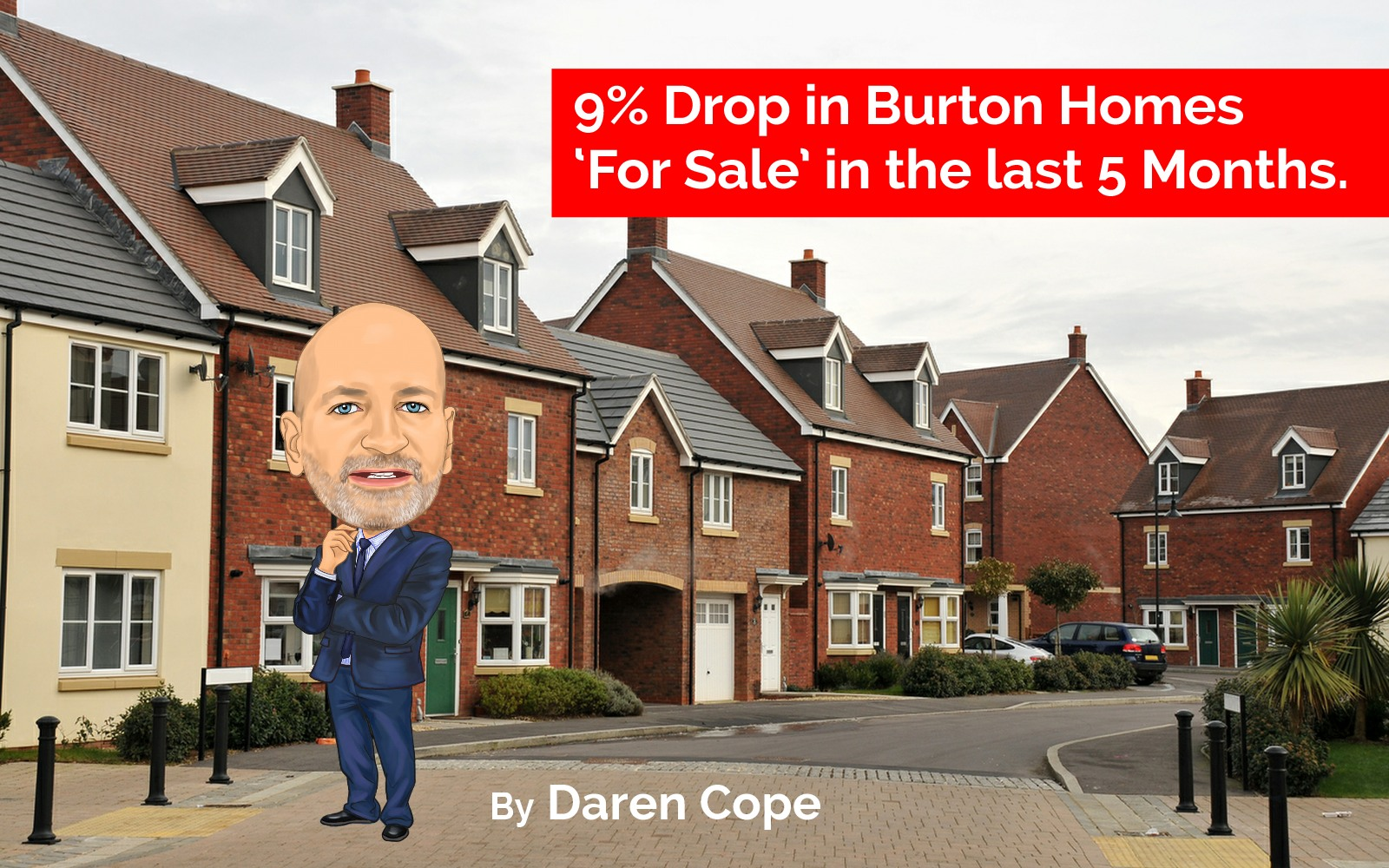 9% drop in Burton Homes 'For Sale' in Last 5 Months