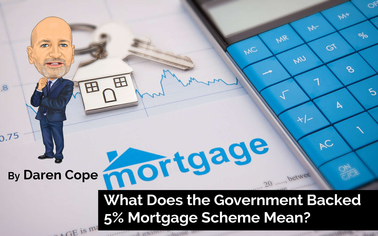 The Government 5% Mortgage Scheme Explained